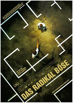 """Filmplakat von """"Das Radikal Böse"""""""