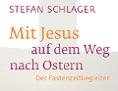 """Buchcover zu Stefan Schlagers """"Mit Jesus auf dem Weg nach Ostern"""""""