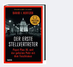 """Buchcover """"Der erste Stellvertreter. Pius XI. und der geheime Pakt mit dem Faschismus"""" von David I. Kertzer"""