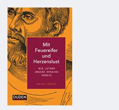 Buchcover Hartmut Günther: Mit Feuereifer und Herzenslust. Wie Luther unsere Sprache prägte