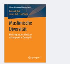 Buchcover Ednan Aslan, Jonas Kolb, Erol Yildiz:  Muslimische Diversität. Ein Kompass zur religiösen Alltagspraxis in Österreich