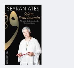 Buchcover Seyran Ates: Selam, Frau Imamin. Wie ich in Berlin eine liberale Moschee gründete