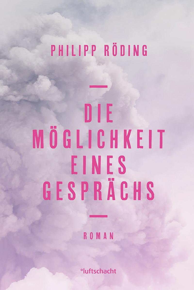 """Philipp Rödings - """"Die Möglichkeit eines Gespräches"""""""