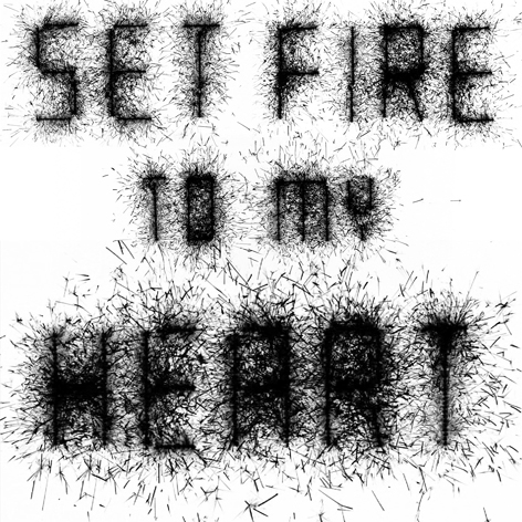 Set Fire To My Heart