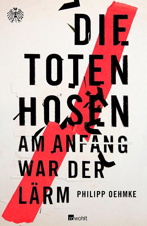 """""""Am Anfang war der Lärm"""" - Band-Biographie der Toten Hosen"""