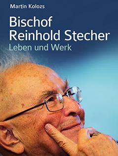 Bischof Reinhold Stecher. Leben und Werk - von Martin Kolozs, Buchcover