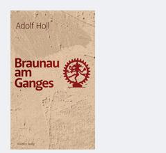 "Buchcover ""Braunau am Ganges"" von Adolf Holl"