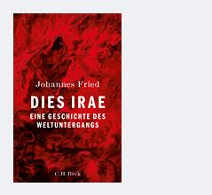 """Buchcover von Johannes Frieds """"Dies Irae. Eine Geschichte des Weltuntergangs"""""""