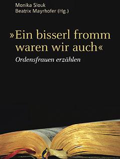 """Das Cover des Porträt-Buchs: """"Ein bisserl fromm waren wir auch"""""""