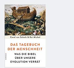 Buchcover Carel van Schaik, Kai Michel: Das Tagebuch der Menschheit. Was die Bibel über unsere Evolution verrät