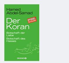 """Buchcover von """"Der Koran. Botschaft der Liebe, Botschaft des Hasses"""" von Hamed Abdel-Samad"""