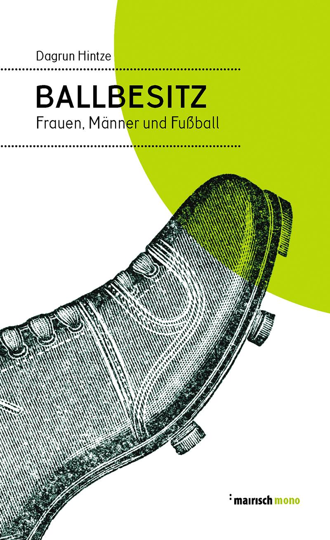 "Buchcover Dagrun Hintze - ""Ballbesitz"""