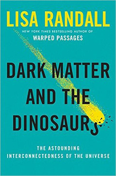 Buchcover: Dark Matter and the Dinosaurs: The Astounding Interconnectedness of the Universe