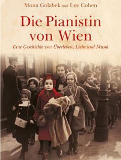 """Das Buchcover zu """"Dia Pianistin aus Wien. Eine Geschichte von Überleben, Liebe und Musik"""" von Mona Golabek."""