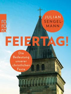 """Cover von """"Feiertag! Die Bedeutung unserer christlichen Feste"""