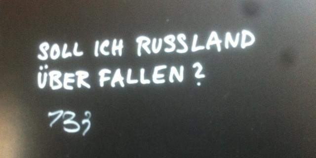 Frage: Soll ich Russland überfallen?