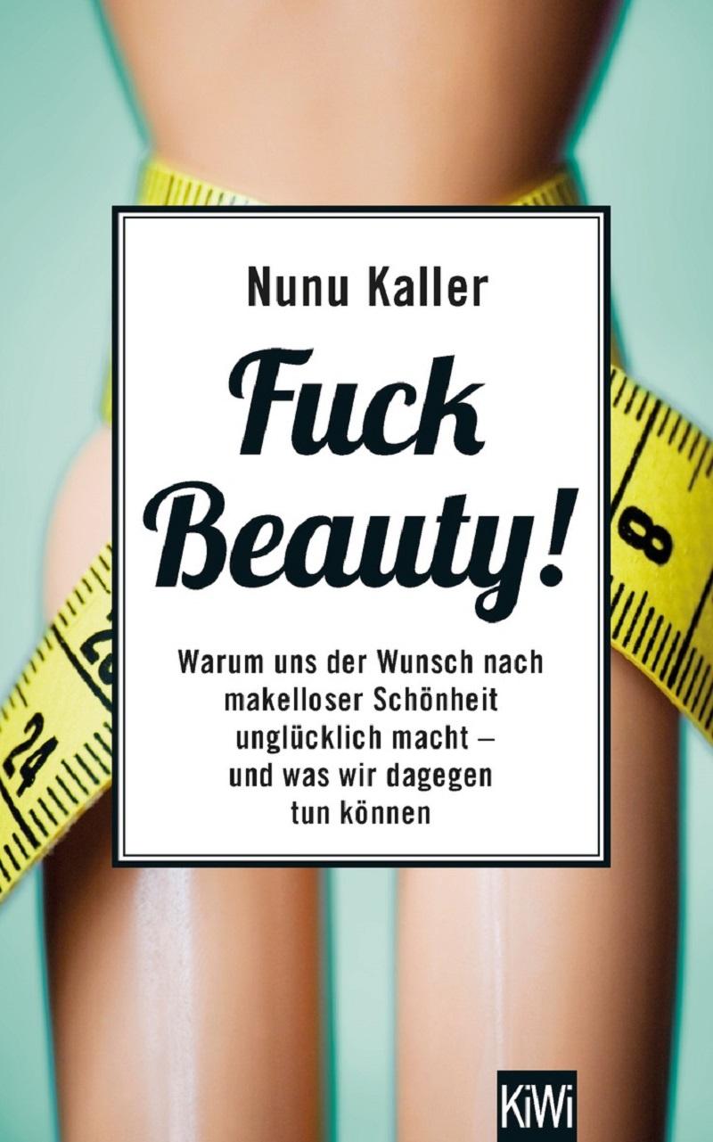 """Buchcover """"Fuck Beauty"""" von Nunu Kaller: Ein Barbiepuppenkörper mit einem Maßband"""