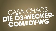 Casa Chaos - Die Ö3-Wecker-Comedy-WG