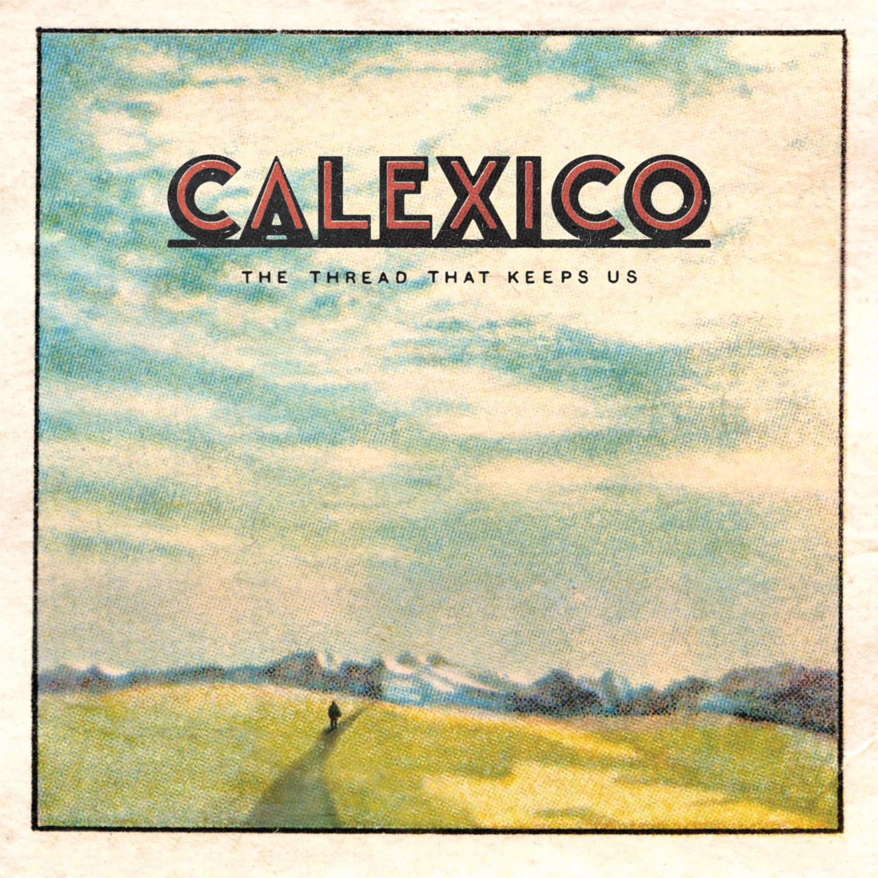 "Albumcover Calexico ""The Thread That Keeps Us"""