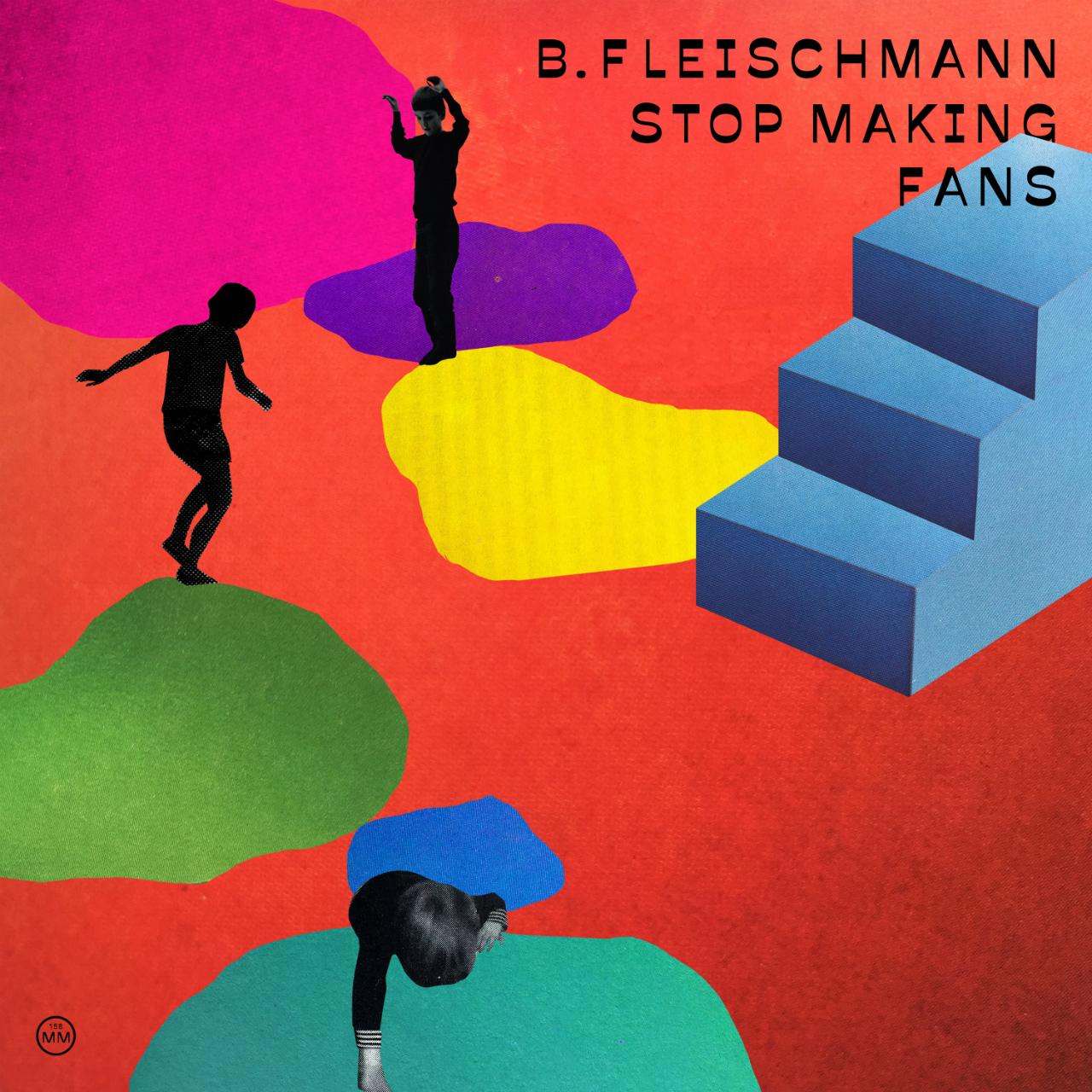 """Albumcover """"Stop Making Fans"""" von Bernhard Fleischmann"""