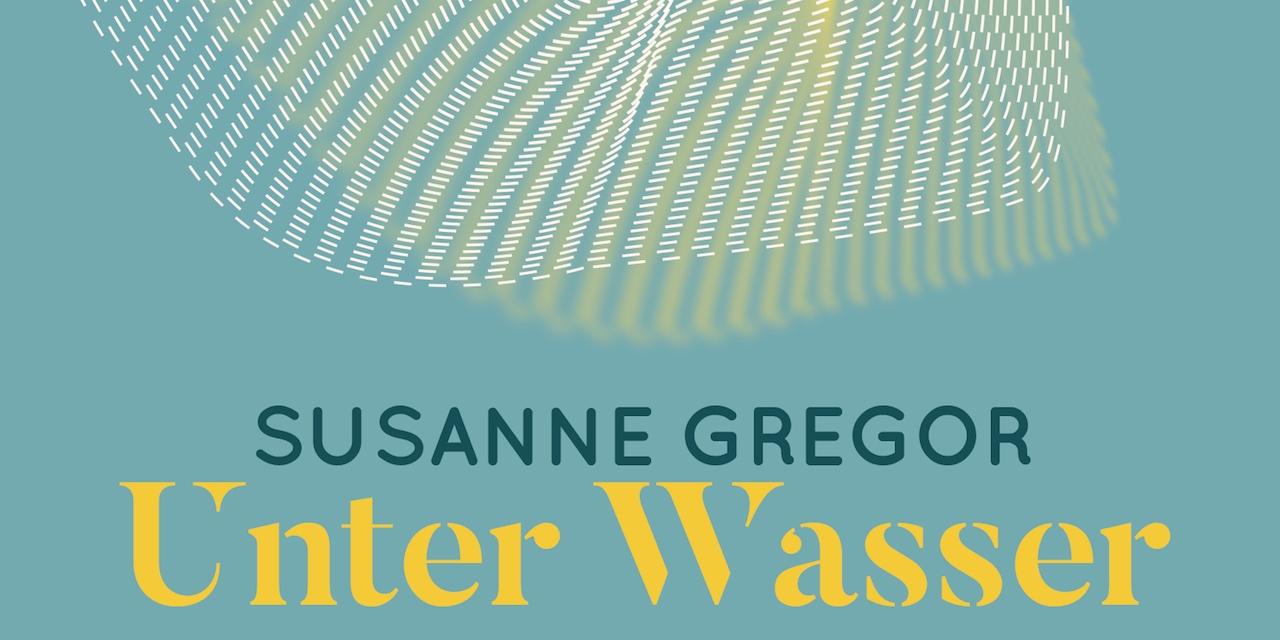 """Susanne Gregor """"Unter Wasser"""" Buchcover"""