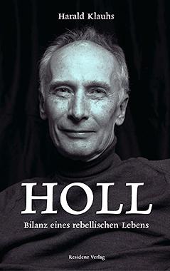 """Buch """"Holl. Bilanz eines rebellischen Lebens"""" von Harald Klauhs"""