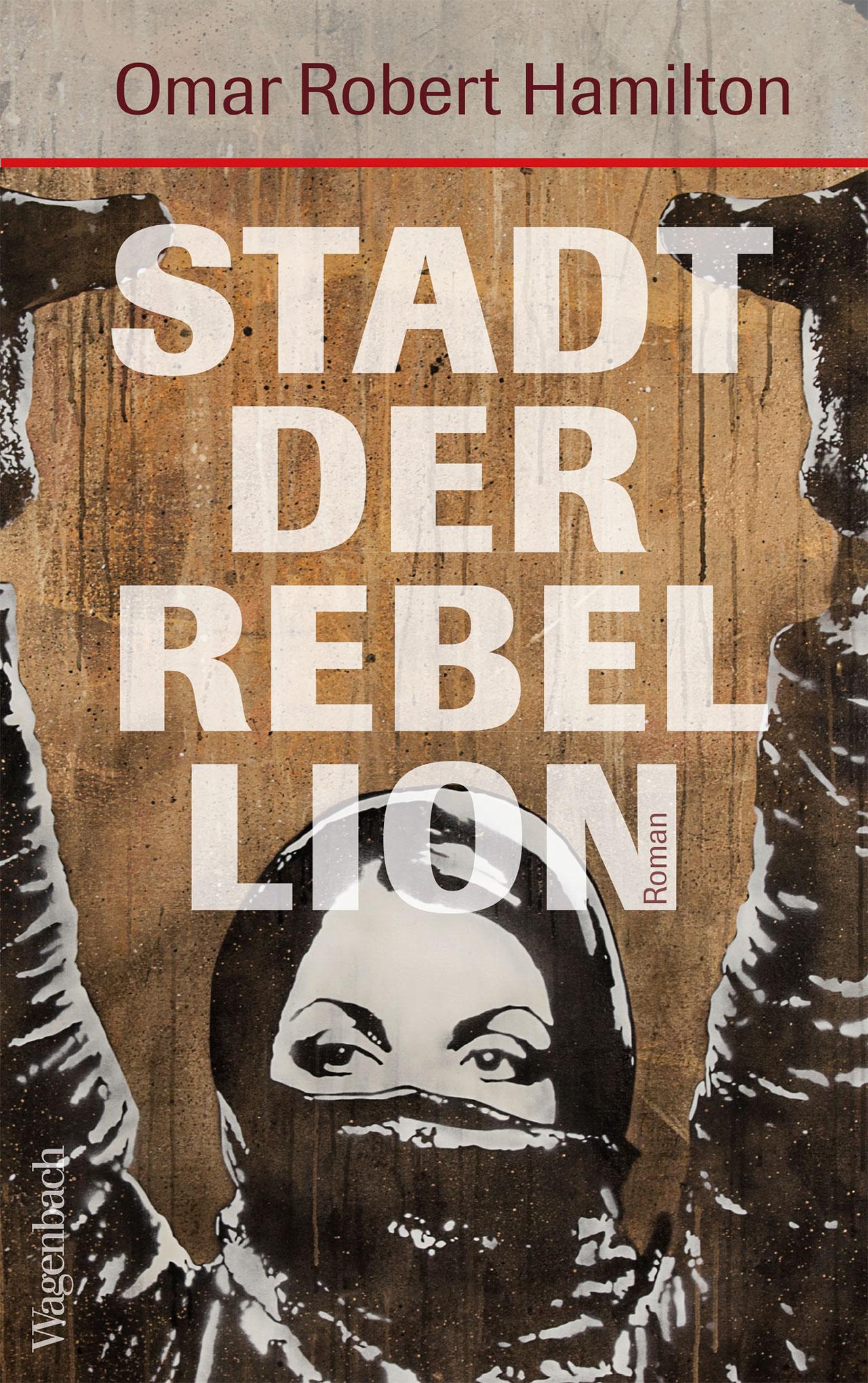 """Buchcover """"Stadt der Rebellion"""" von Omar Robert Hamilton"""