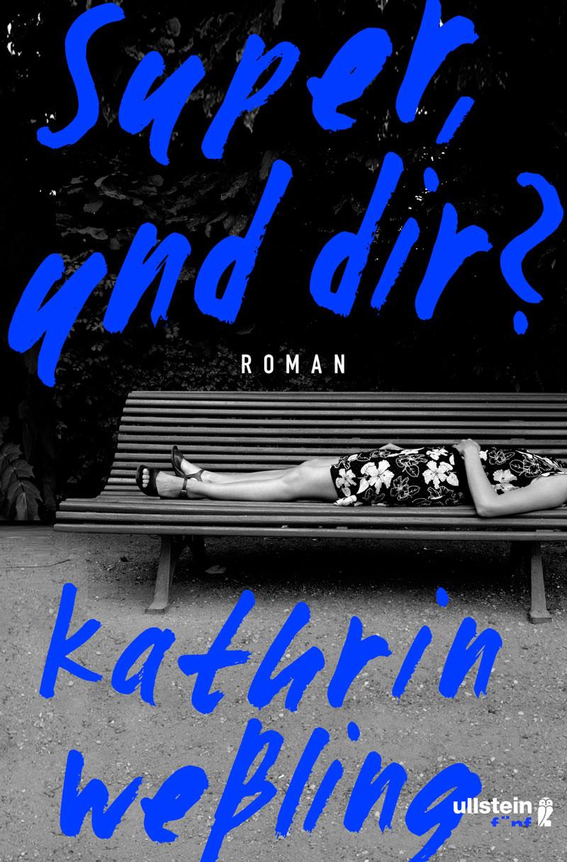 """Buchcover Kathrin Weßling """"Super und dir?"""""""