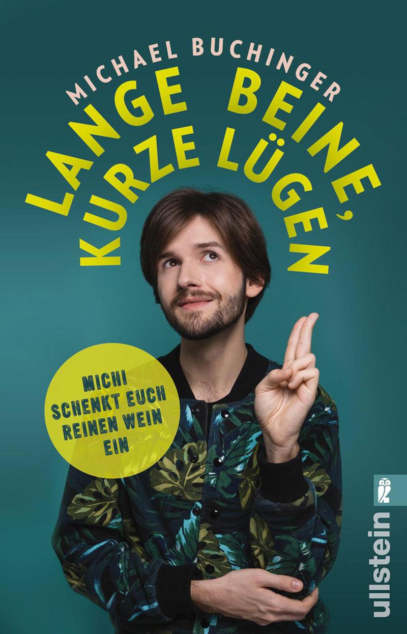"""Michi BUchingers BUch """"Lange Lügen lange Beine"""""""