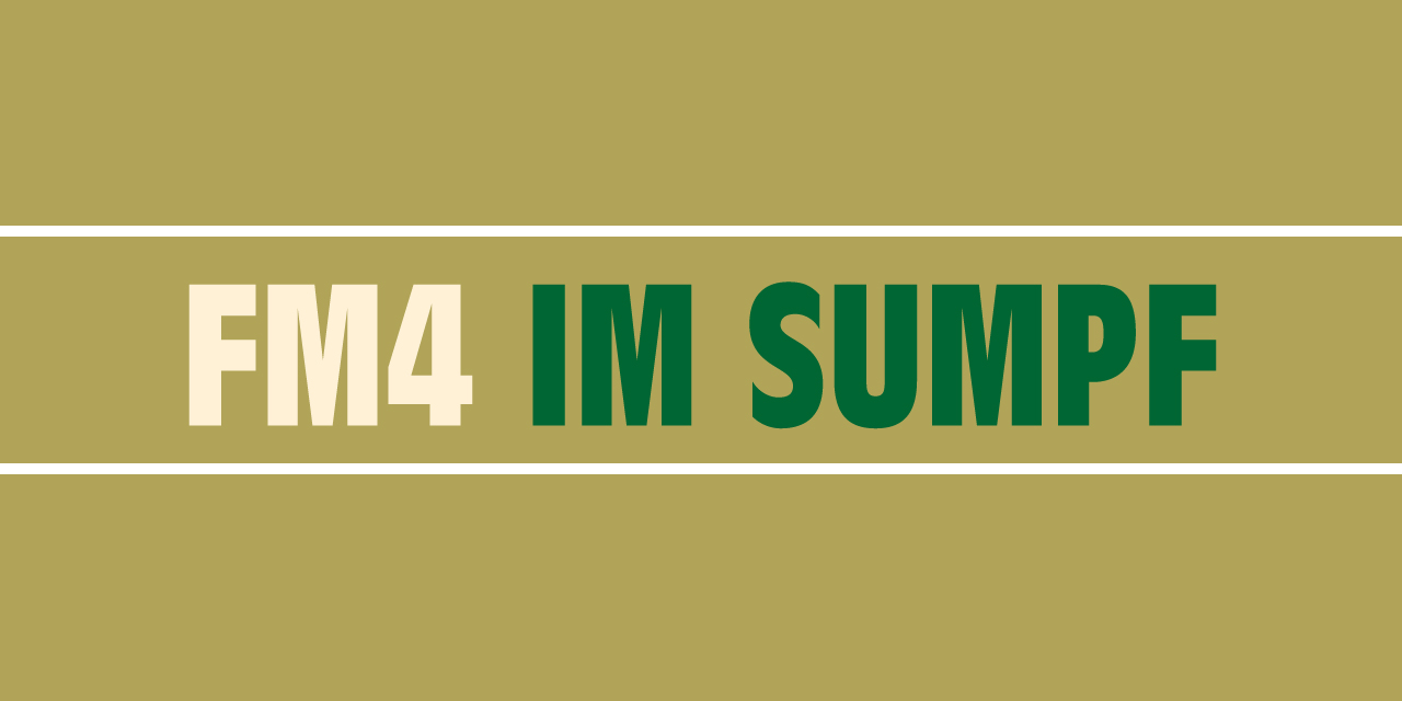 FM4 Im Sumpf