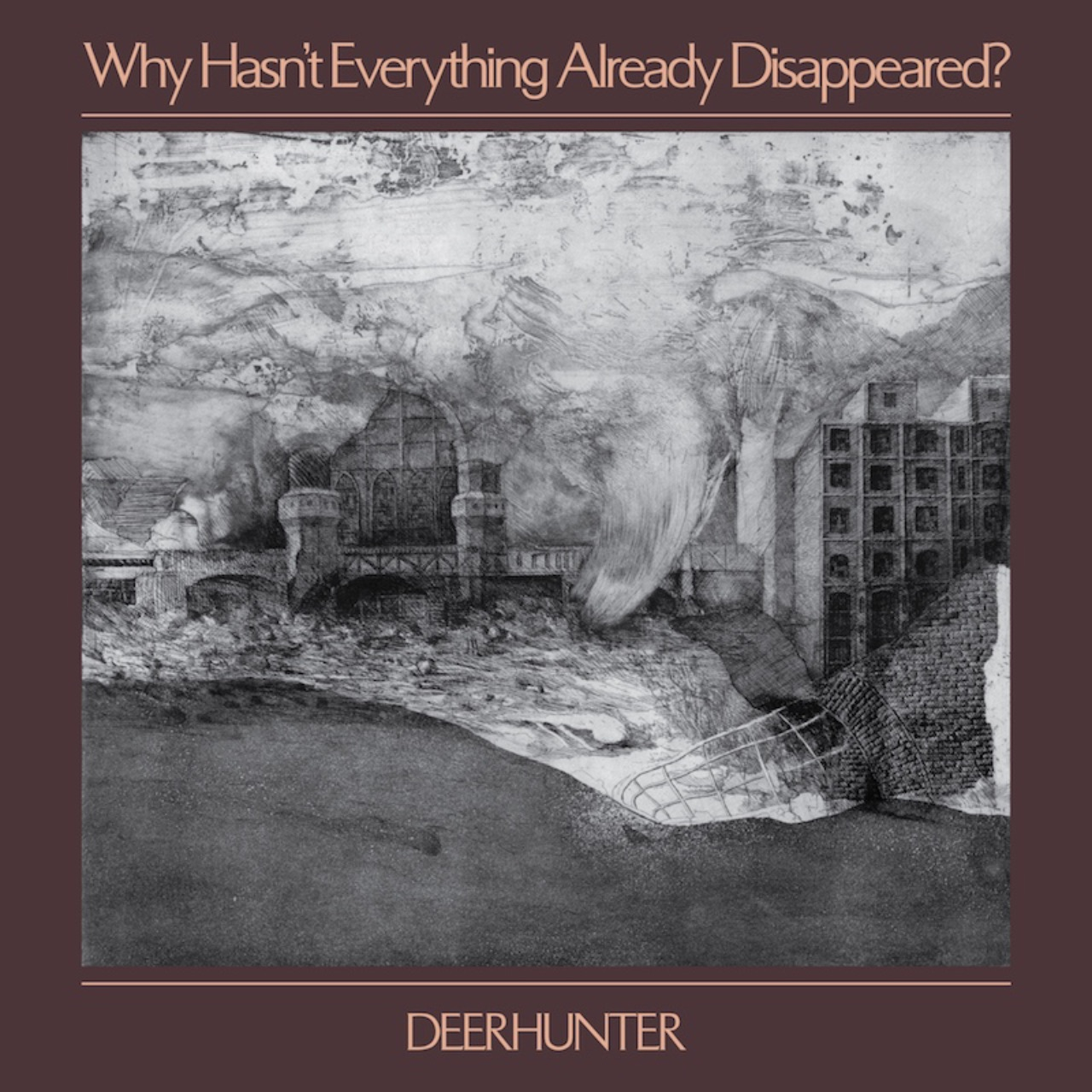 "Cover Deerhunter ""Why hasn't everything already disappeared?"""