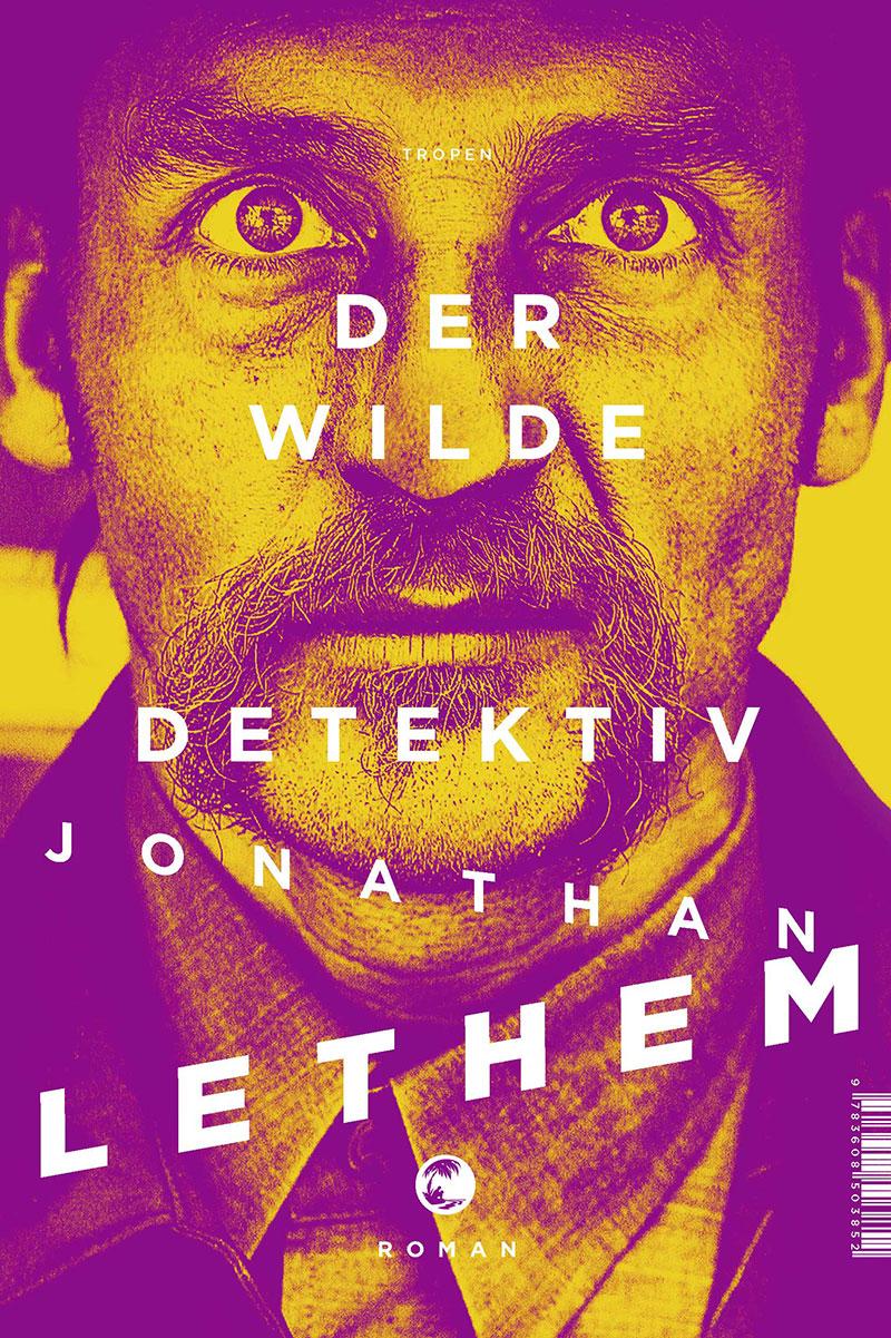 """Buchcover """"Der wilde Detektiv"""" von Jonathan Lethem"""