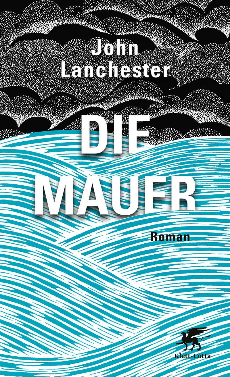 """Roman """"Die Mauer"""" von John Lanchester Buchcover"""