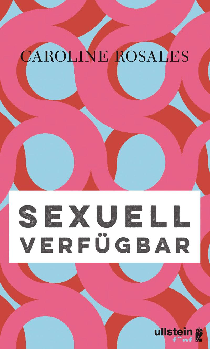 """Buchcover """"Sexuell verfügbar"""" von Caroline Rosales"""