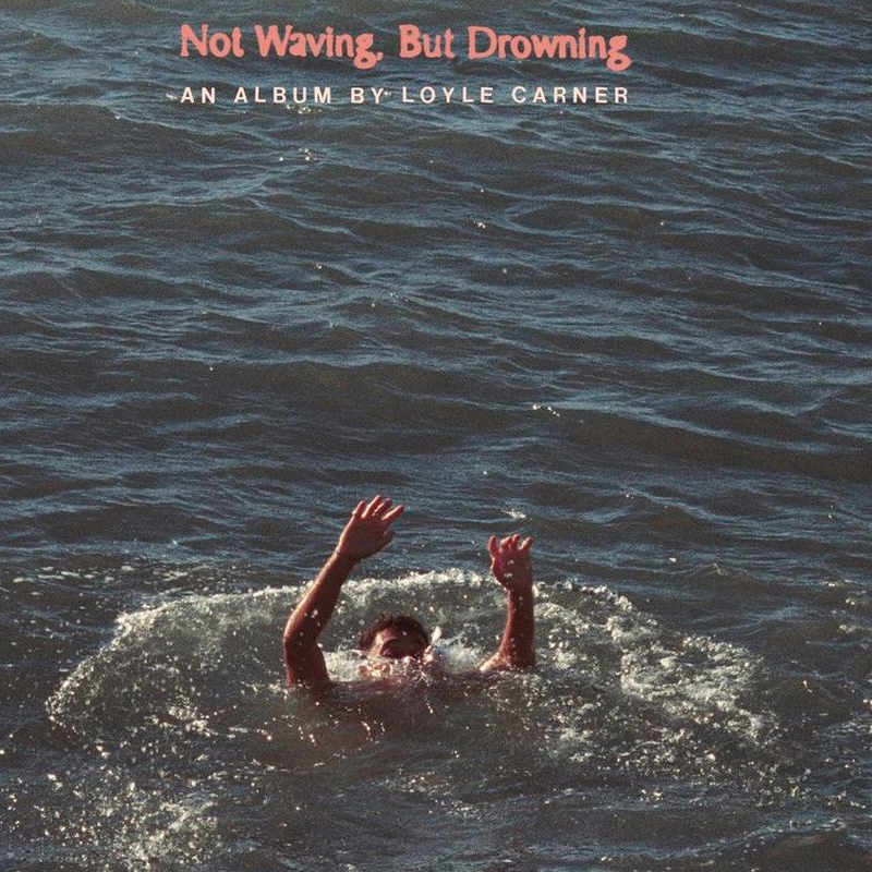 "Cover - Loyle Carner ""Not Waving, But Drowning"""