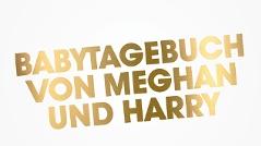 Babytagebuch Meghan und Harry