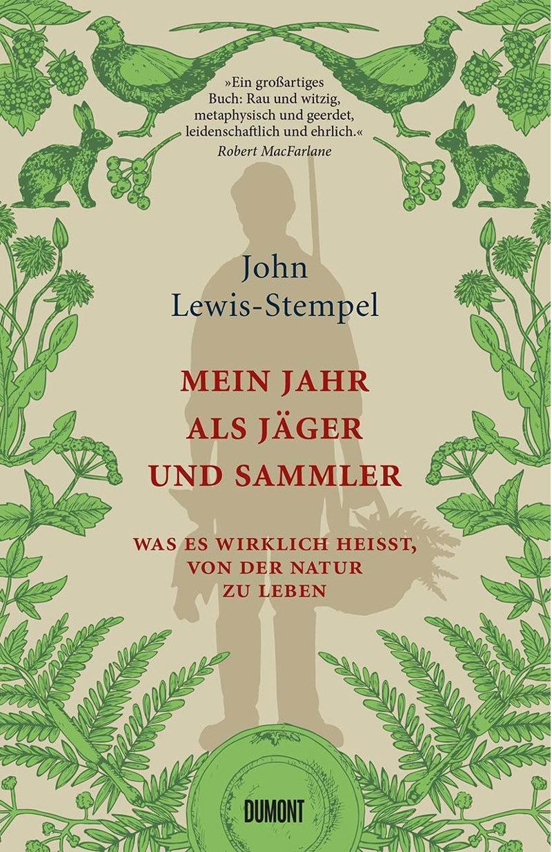"""Buchcover fon John Lewis-Stempels """"Mein Jahr als Jäger und Sammler"""""""