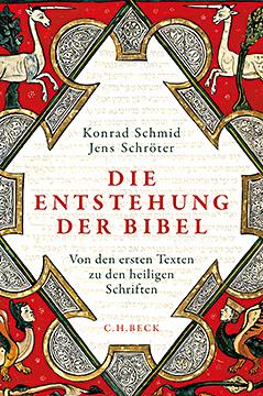 Buchcover Konrad Schmid, Jens Schröter: Die Entstehung der Bibel. Von den ersten Texten zu den heiligen Schriften
