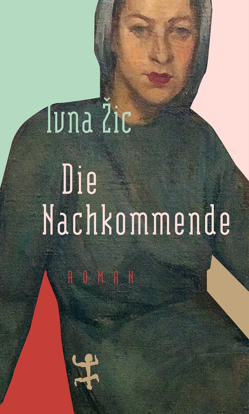 """Cover """"Die Nachkommende"""" von Iva Zic"""