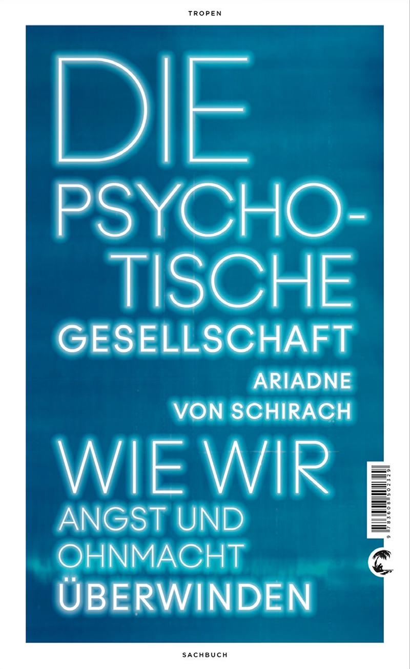 Ariadne Von Schirach: Die Psychotische Gesellschaft