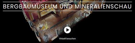 Virtueller Rundgang Bergbaumuseum und Mineralienschau Knappenberg