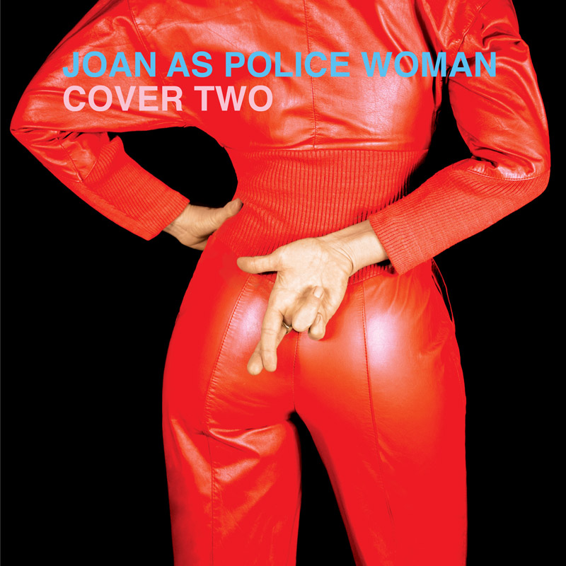 """Albumcover von Joan As Police Woman """"Cover Two"""""""