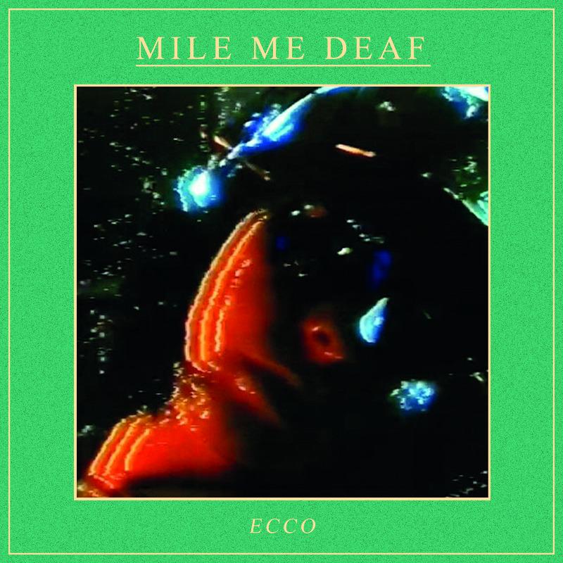 "Mile Me Deaf Albumcover ""ecco"""
