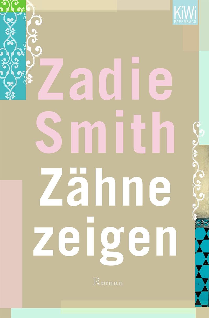 Zähne Zeigen von Zadie Smith