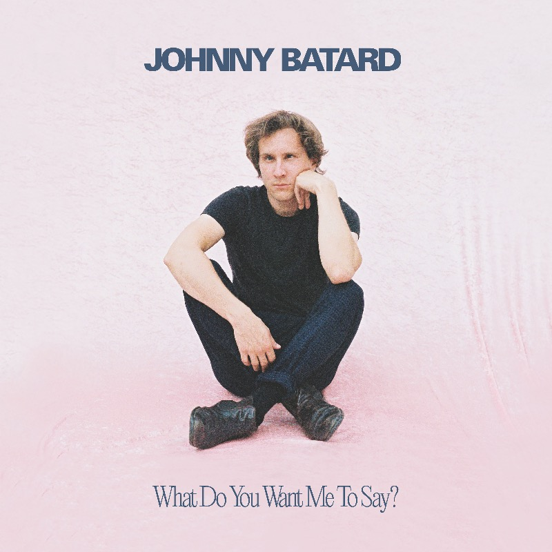 "Albumcover Johnny Batard ""What Do You Want Me To Say"""