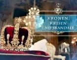 Kronen Krisen und Skandale - Die Überlebensstrategien der Royals
