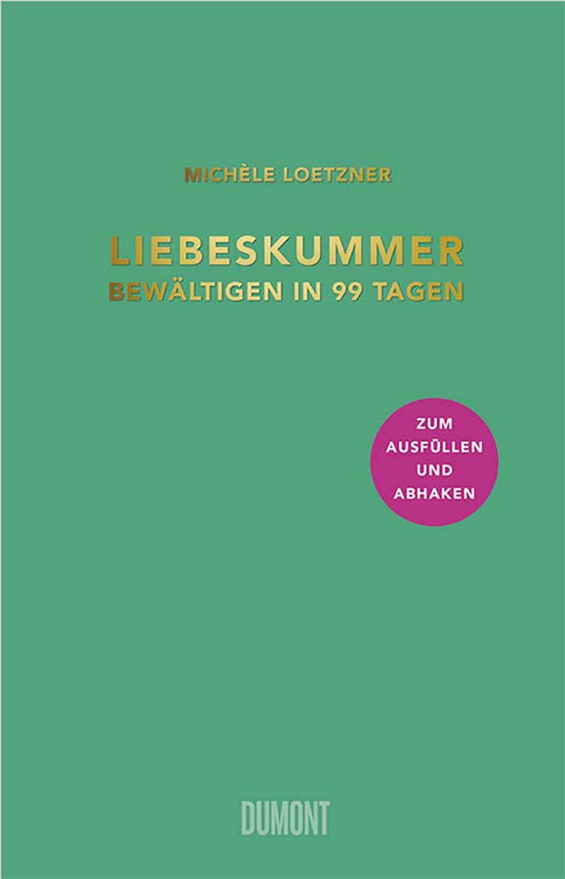 """Buchcover """"Liebeskummer bewältigen in 99 Tagen"""""""