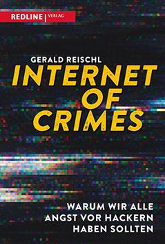 """Gerald Reischl """"Internet of Crimes"""""""