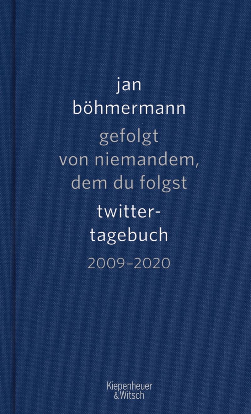 """Buchcover von Jan Böhmermanns Twittertagebuch """"Gefolgt von niemandem, dem du folgst"""""""