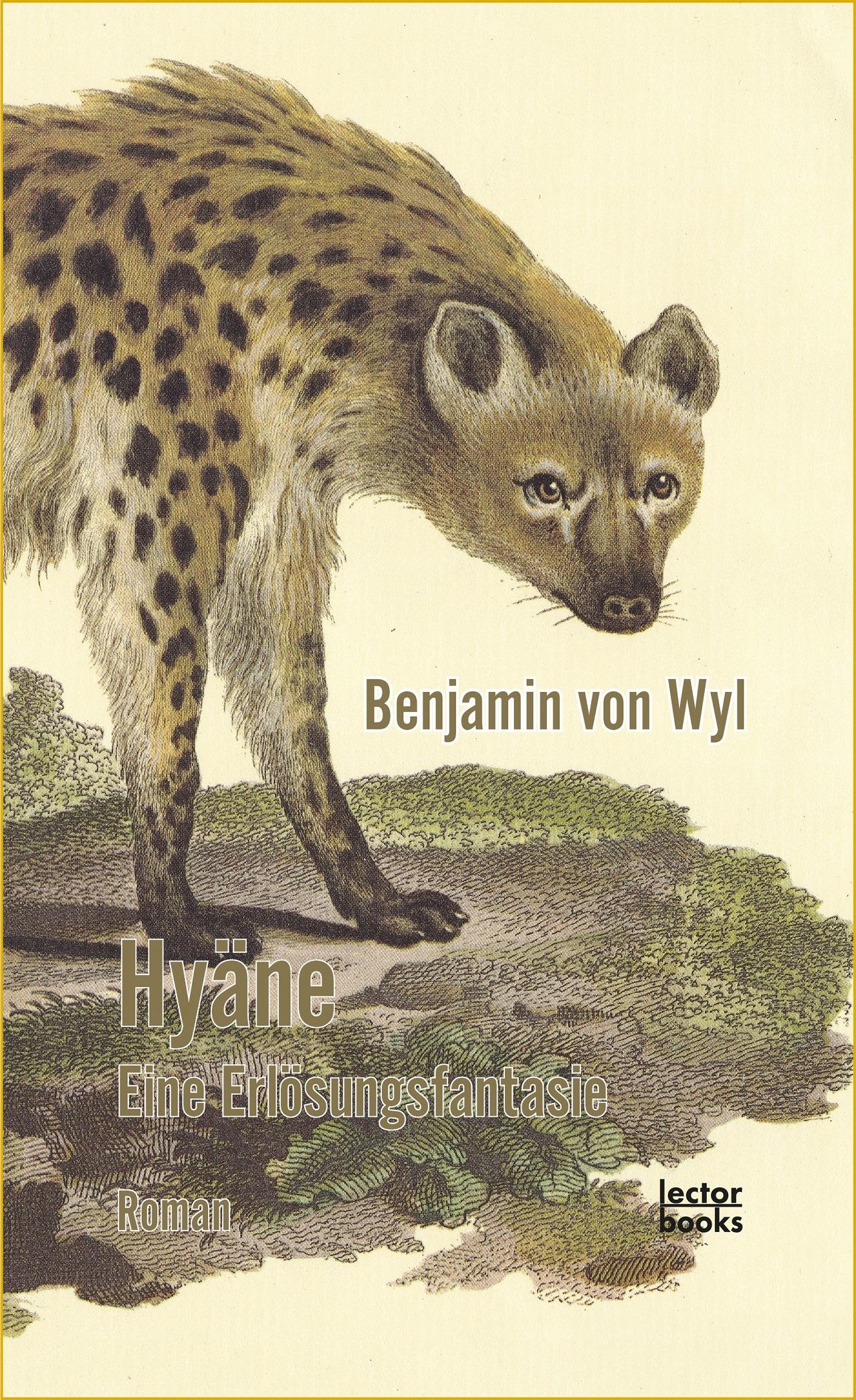 """Der Roman """"Hyäne von Benjamin von Wyl ist eine Erlösungsfantasie"""